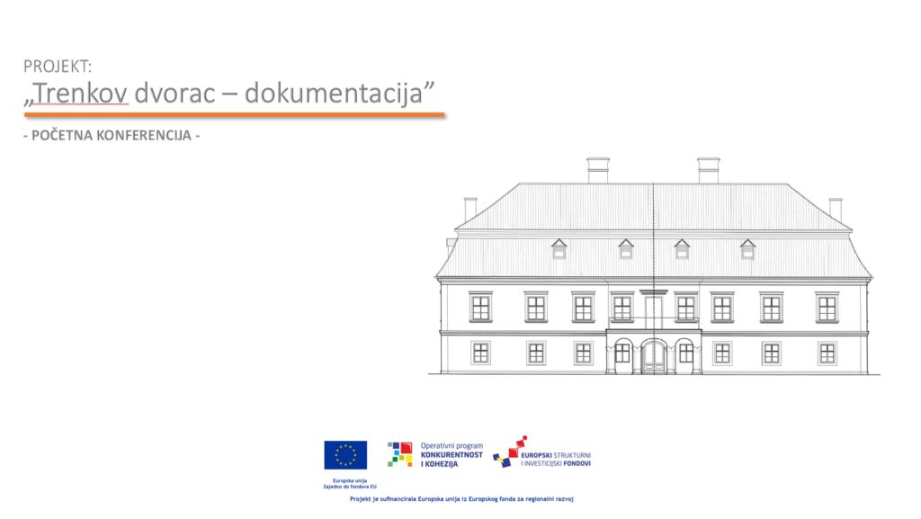 Početna konferencija projekta Trenkov dvorac-dokumentacija